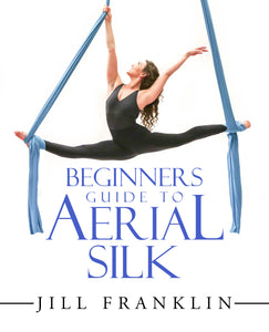 Beginners Guide to Aerial Silk - Paperback Book