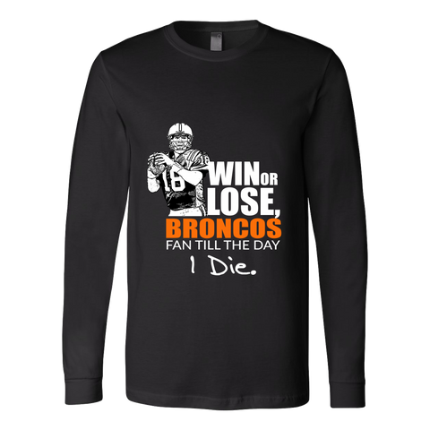 Denver Broncos Win Or Lose True Fan Shirt - Canvas Long Sleeve Shirt  - Free Shipping