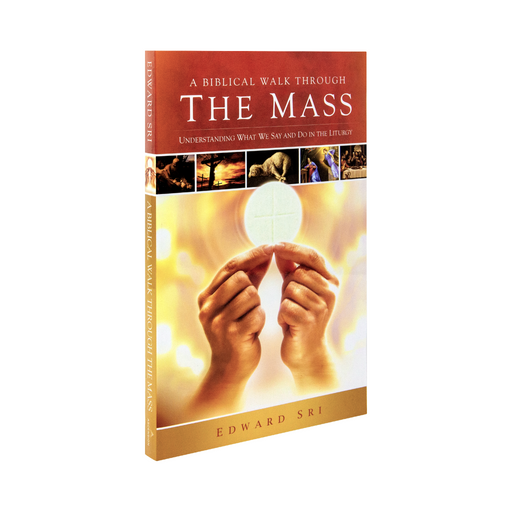 The Catholic book, A Biblical Walk Through the Mass: Understanding What We Say and Do in the Liturgy by best-selling Catholic author Edward Sri and Ascension. The book cover features a priest elevating the Eucharist, an image of the cruxcifixion, and other Catholic scenes.