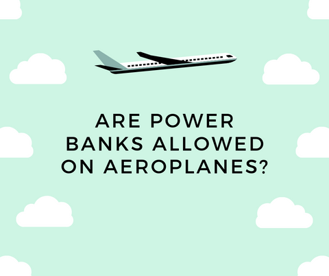 are power banks allowed on planes?