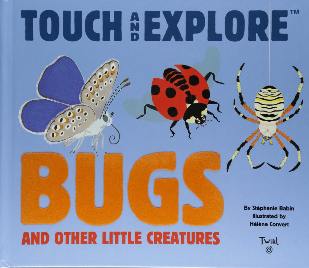 Touch And Explore - Bugs and Other Little Creatures
