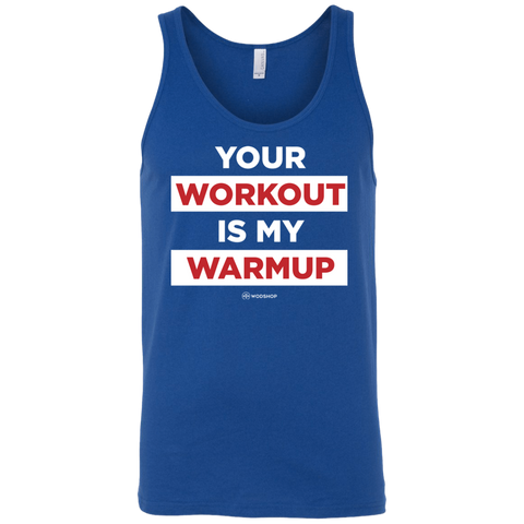 Your Workout Is My Warmup Men's Tank