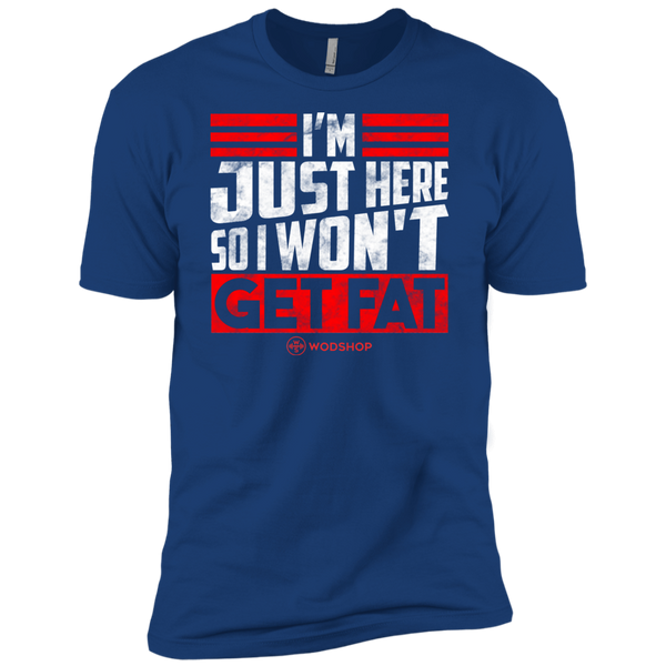 I'm Just Here So I Won't Get Fat Men's T-Shirt