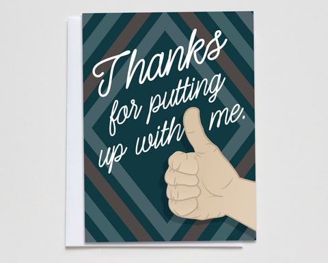 """Thanks for Putting Up With Me"" Card #044"
