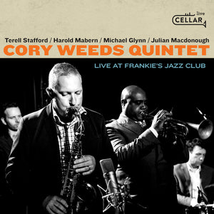CORY WEEDS QUINTET - Live at Frankie's Jazz Club