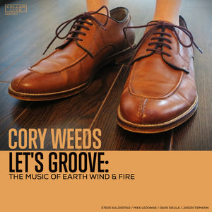 CORY WEEDS - Let's Groove, The Music Of Earth Wind & Fire