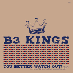 B3 KINGS - You Better Watch Out