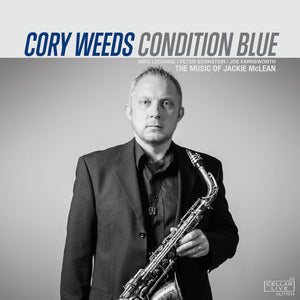 CORY WEEDS - Condition Blue, The Music Of Jackie McLean