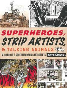Superheroes, Strip Artists & Talking Animals