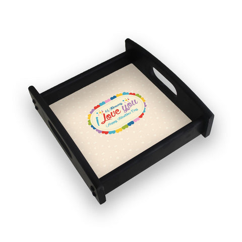 14 Feb I Love You Valentine Day Square Wooden Serving Tray (Ebony)