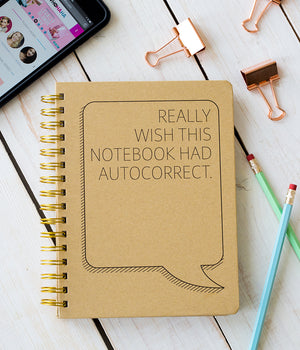 """Really Wish This Notebook Had Autocorrect"" Spiral Notebook"