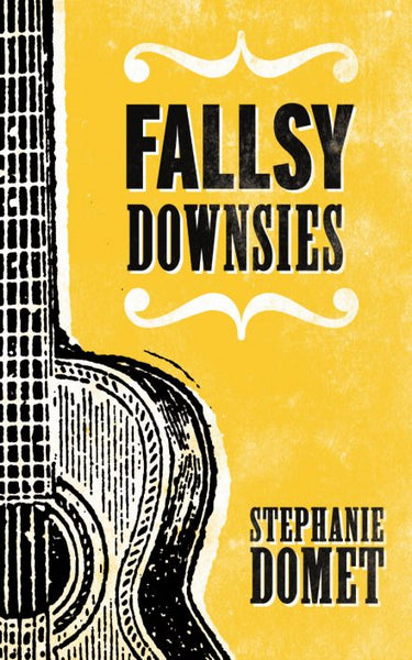 Fallsy Downsies / Stephanie Domet