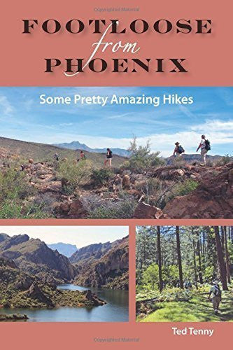 us topo - Footloose from Phoenix: Some Pretty Amazing Hikes by Ted Tenny (2014) Paperback - Wide World Maps & MORE! - Book - Wide World Maps & MORE! - Wide World Maps & MORE!