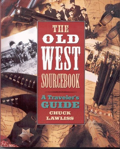 The Old West Sourcebook: A Traveler's Guide