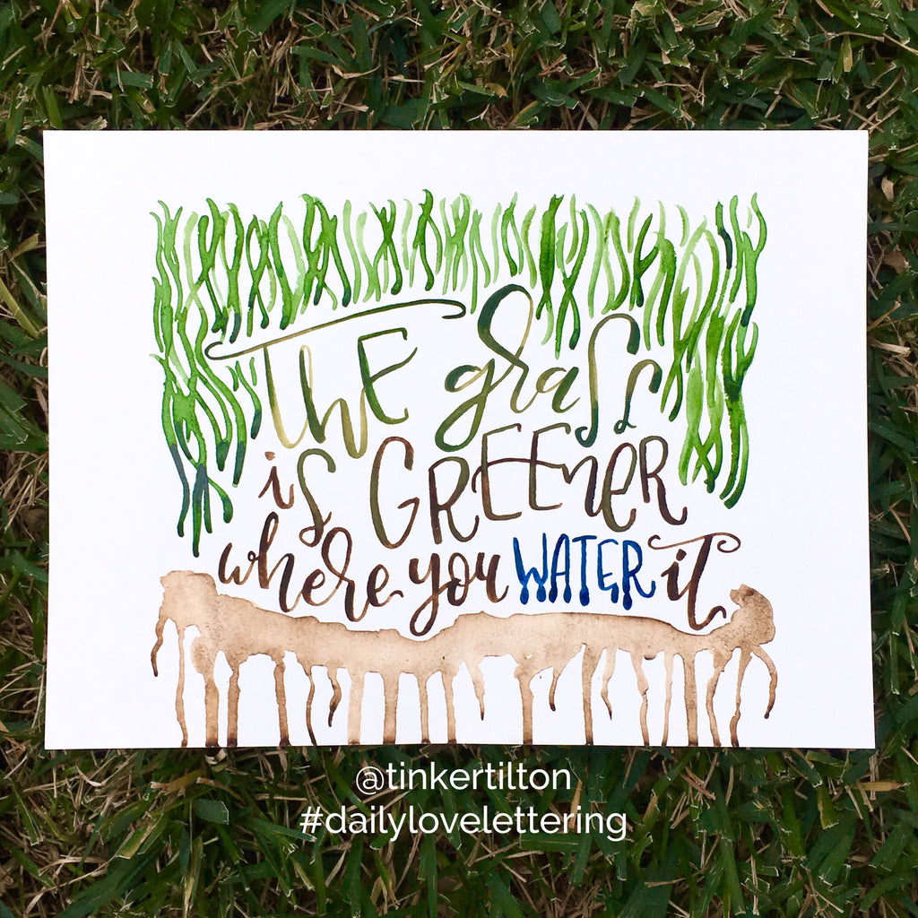 Day 17 of 30:  The grass is greener where you water it.