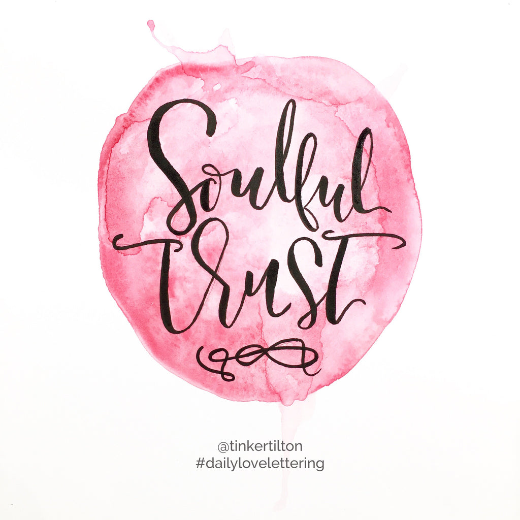 Day 18 of 30:  Soulful Trust.
