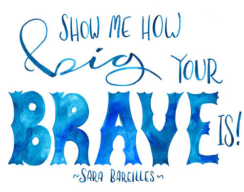 Show Me How Big Your Brave Is