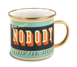 """Nobody Asked You"" Enamel Mug"