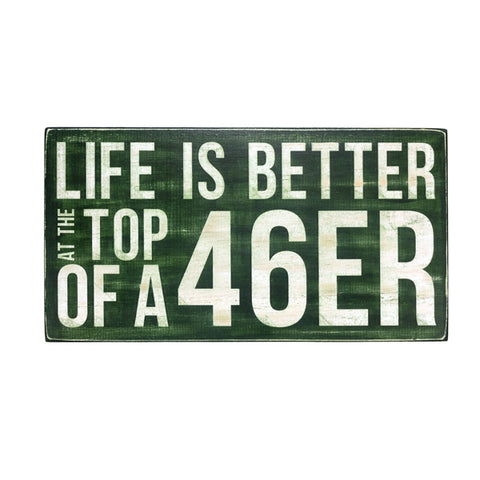 Life is Better at the Top of a 46er Mini Sign