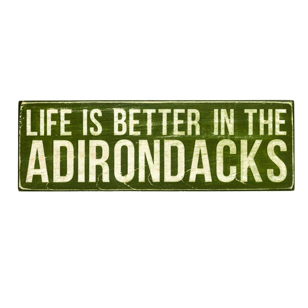 Life is Better in the Adirondacks mini sign