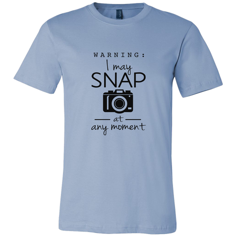 I May Snap At Any Moment - Custom Photographer Apparel