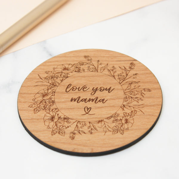 Wooden Love You Mama Coaster