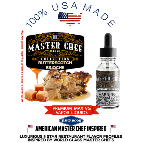 Butterscotch Brioche Premium Max VG Vapor Liquid - 100% USA Made only natural Butterscotch pudding vape ejuice juice eliquid VG
