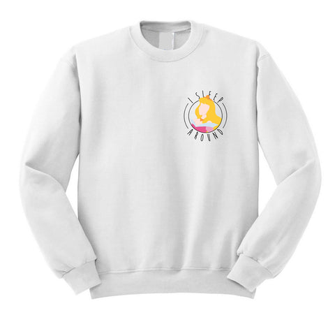 Aurora I Sleep Around Sweatshirt