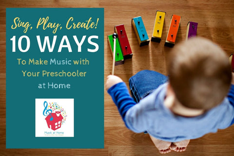 Sing, Play, Create! 10 Ways to Make Music with Your Preschooler at Home