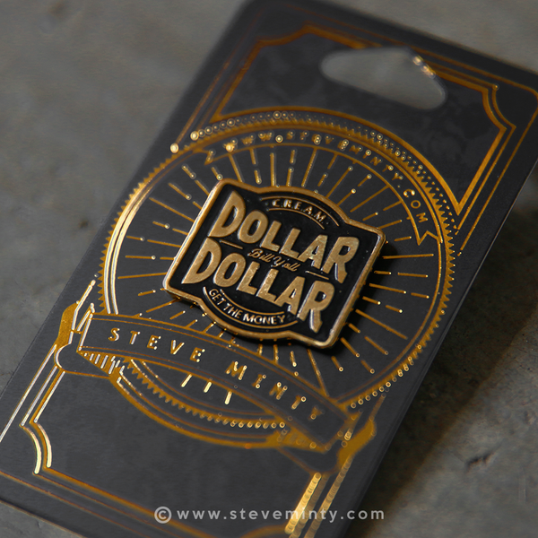 Enamel Pin - Dollar Dollar Bill Y'all