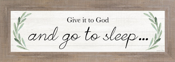 Give It to God and Go to Sleep SSA103649 - Summer Snow Art