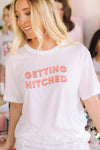 Getting Hitched Tee