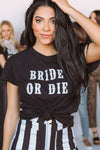 Bride Or Die Tee