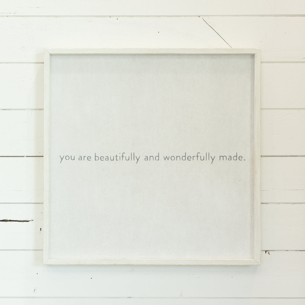 """You are beautifully and wonderfully made"""