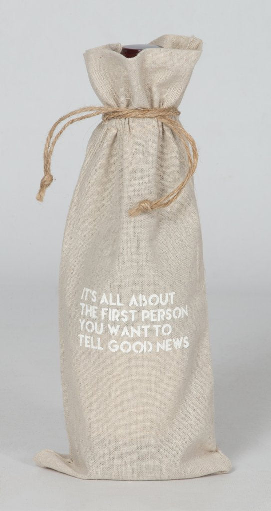 "set of 2 wine bags- ""It's all about the first person you want to tell good news"""