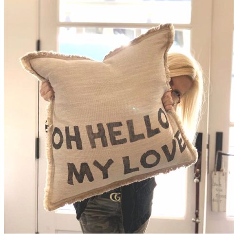 """Oh Hello My Love"" Large Pillow"