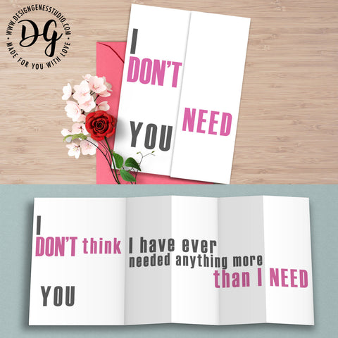 Funny anniversary card, funny love card, I don't need you, funny card for husband, hidden message card, sarcastic card, foldout card