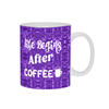Coffee Mug, Coffee Cup,Coffee Mug W/ Saying,Coffee Gift,Espresso Mug, Purple Mug,Funny Coffee Mug,Coffee Lovers,Ceramic