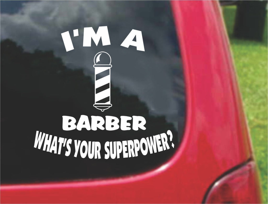 I'm a Barber What's Your Superpower? Sticker Decal 20 Colors To Choose From.