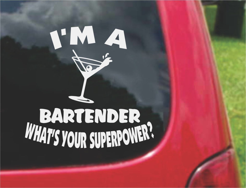 I'm a BARTENDER What's Your Superpower? Sticker Decal 20 Colors To Choose From.