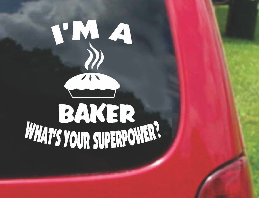 I'm a BAKER What's Your Superpower? Sticker Decal 20 Colors To Choose From.