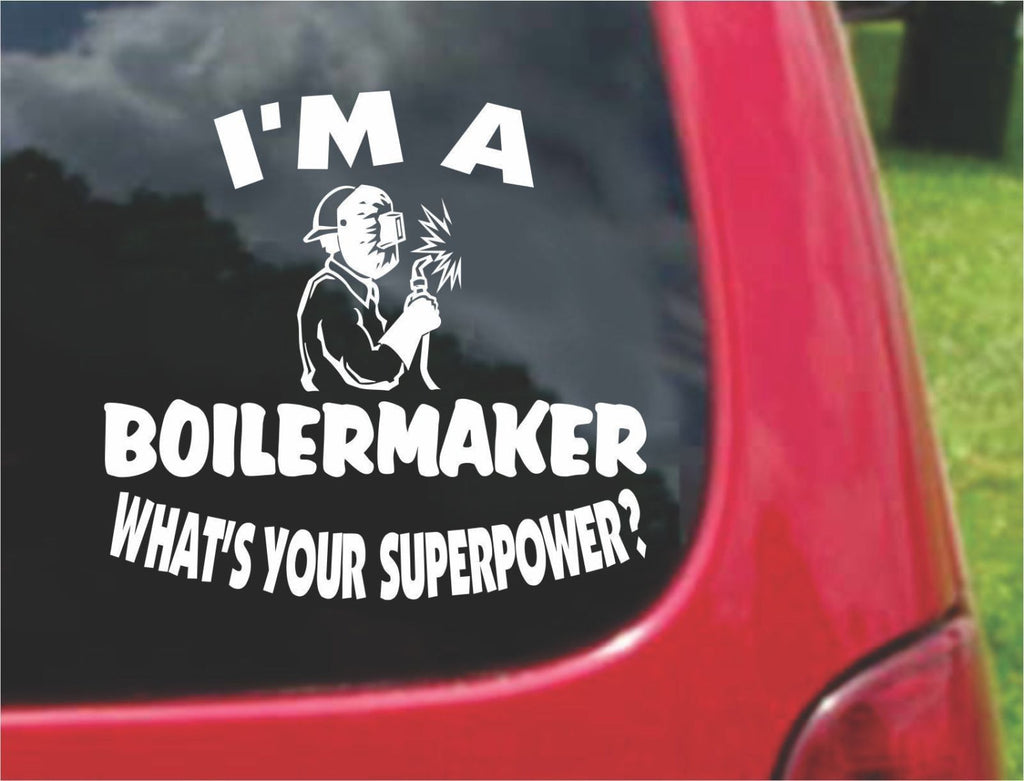 I'm a Boilermaker What's Your Superpower? Sticker Decal 20 Colors To Choose From.