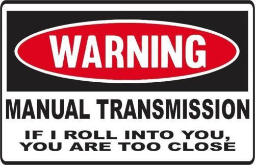 Funny Warning MANUAL TRANSMISSION Vinyl Sticker Decal Full Color/Weather Proof.