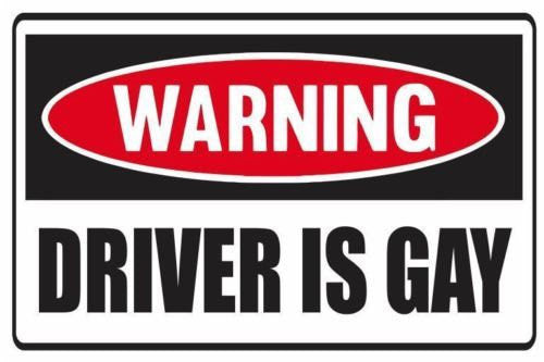 Funny Warning Driver Is Gay Vinyl Sticker Decal Full Color/Weather Proof.