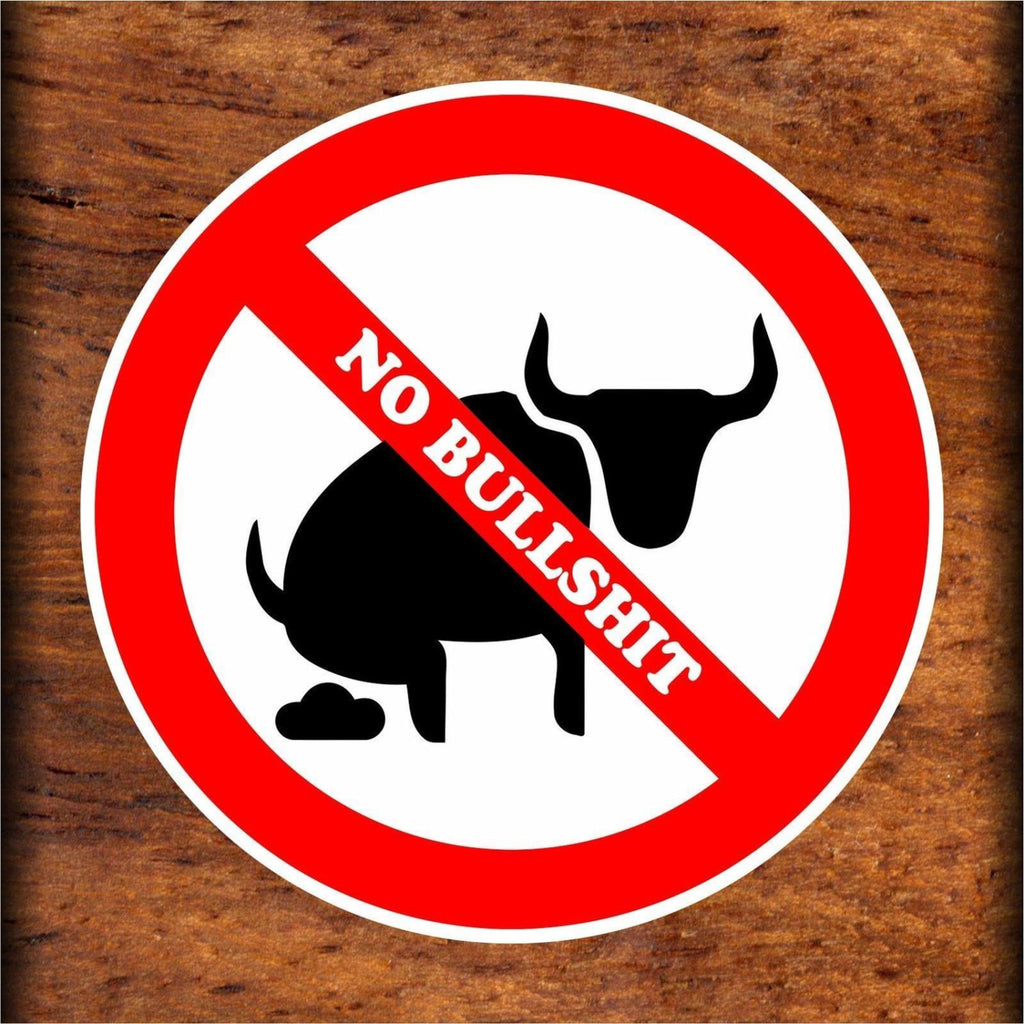 Set of No Bullshit Warning Sign Sticker Decals Full Color/Weather Proof.