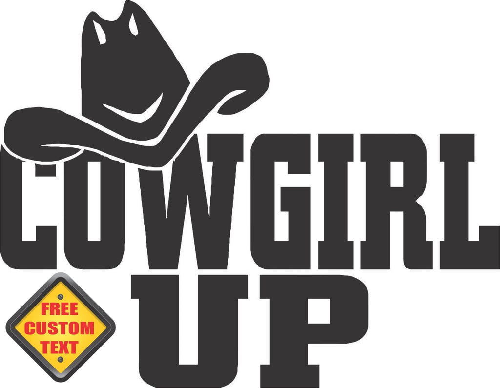 CowGirl Up Sticker Decal 20 Colors To Choose From.