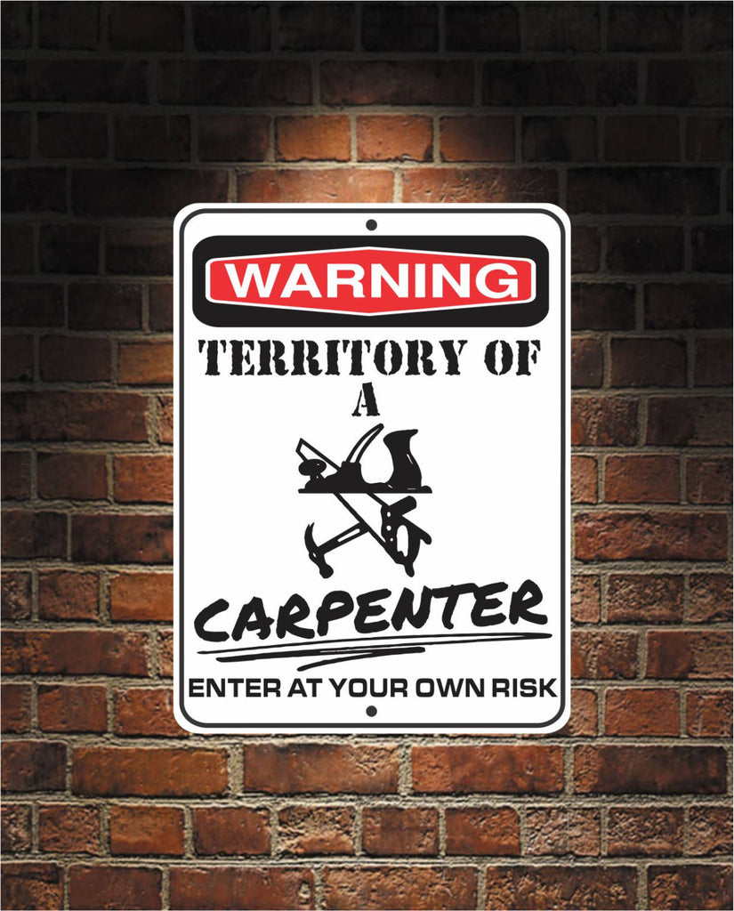 Warning Territory Of a CARPENTER 9 x 12 Predrilled Aluminum Sign