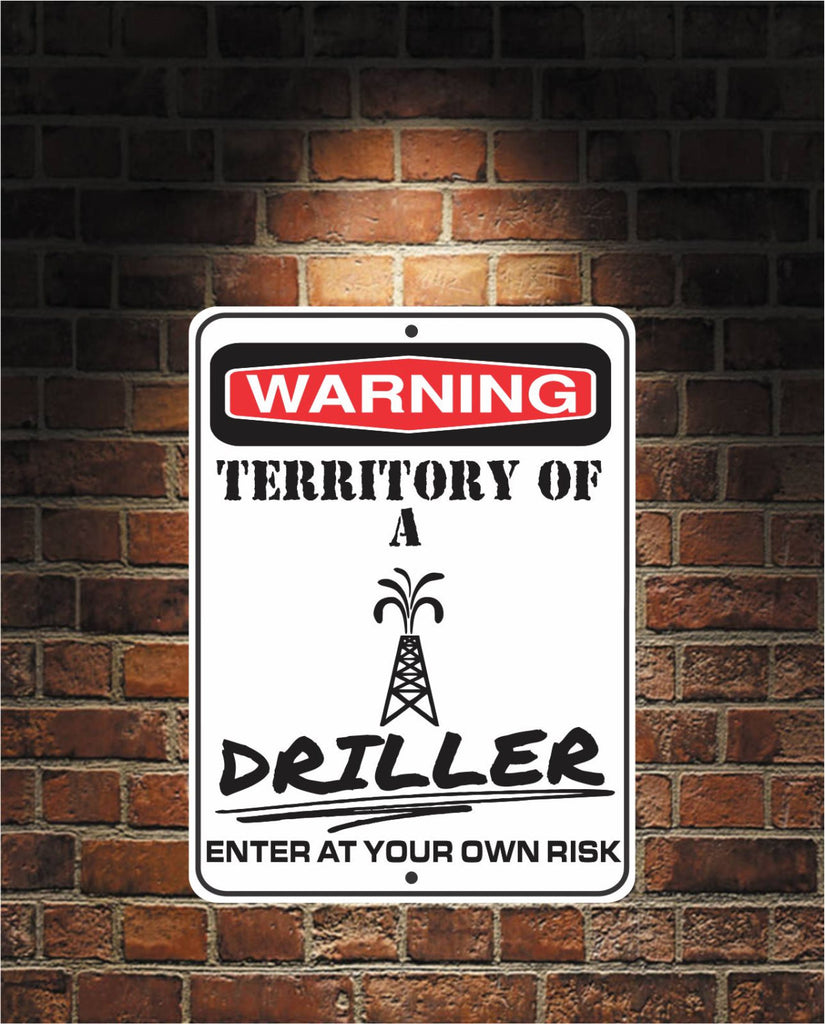 Warning Territory Of a DRILLER 9 x 12 Predrilled Aluminum Sign