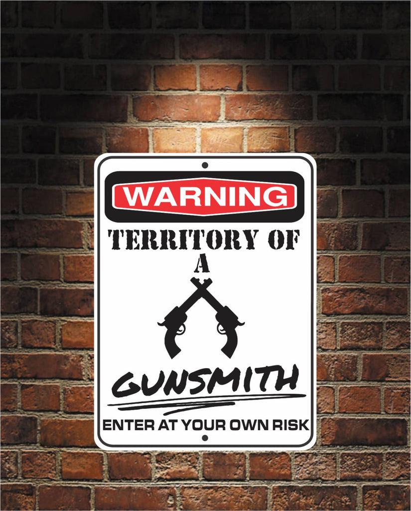 Warning Territory Of a Gunsmith 9 x 12 Predrilled Aluminum Sign