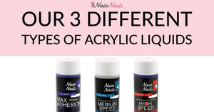 Our 3 different types of Acrylic Liquids